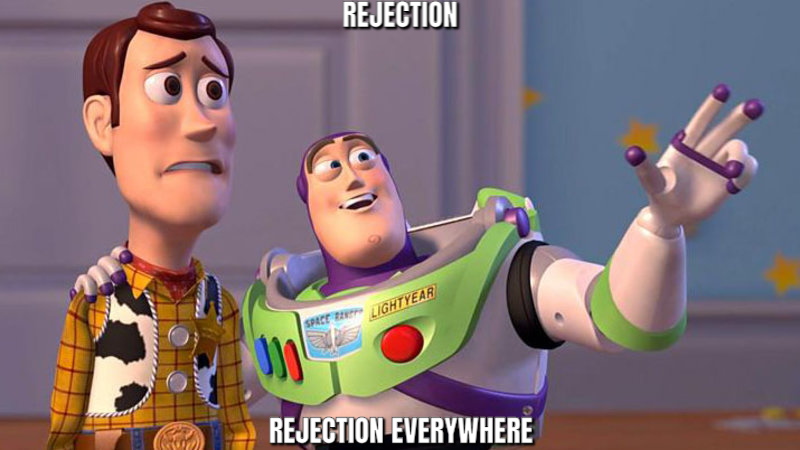 Buzz/Woody Meme: Rejection, rejection everywhere.