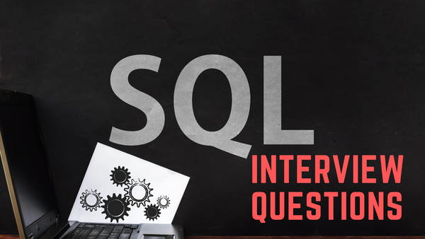 The Ultimate Guide to SQL Interview Questions